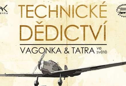 TECHNICKÉ DĚDICTVÍ: Vagonka & Tatra ve světě