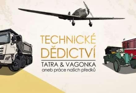 TECHNICKÉ DĚDICTVÍ - TATRA & VAGONKA aneb práce našich předků